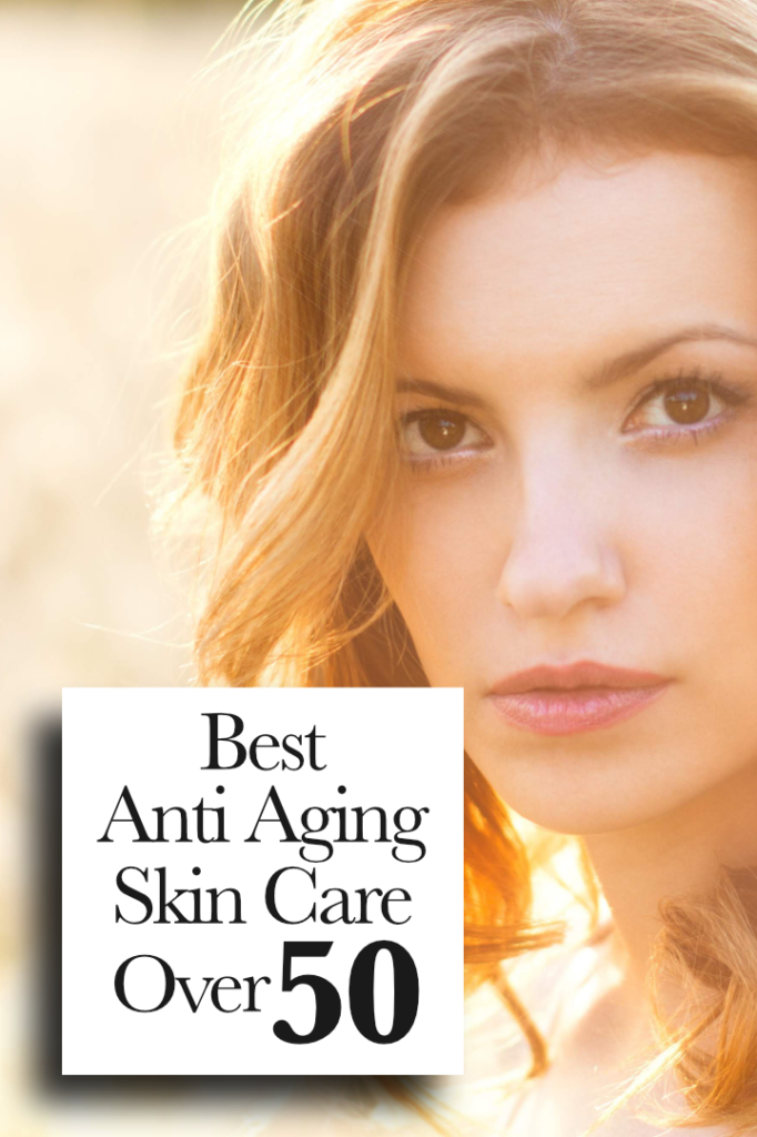Best Skin Care Over 50