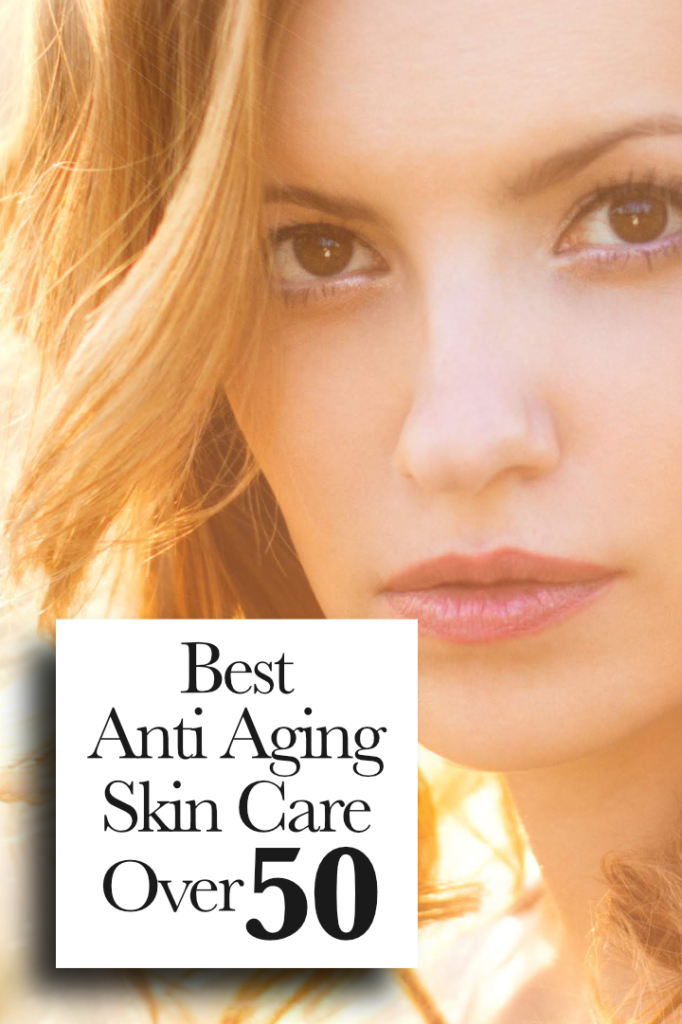 Best Anti Aging Skin Care Over 50