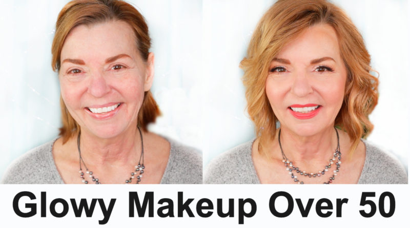 glowy makeup over 50
