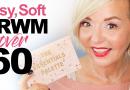 GRWM – Easy, Soft Makeup Over 50