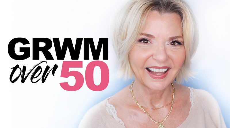 GRWM Over 50 – Makeup for Mature Skin