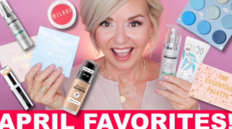 April Favorites Makeup & Skincare Over 50